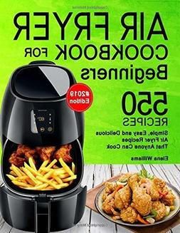 Air Fryer Cookbook For Beginners: 550 Recipes