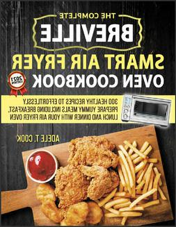 Breville Smart Air Fryer Oven Cookbook 2021  300 Healthy Rec