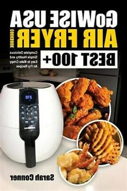 Gowise USA Air Fryer Cookbook: Best 100+ Complete Delicious
