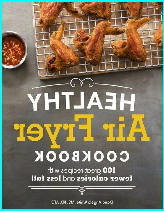 Healthy Air Fryer Cookbook: 100 Great Recipes with Fewer Cal