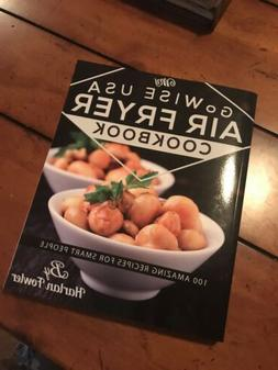 My GoWISE USA Air Fryer Cookbook: 100 Amazing Recipes for Sm