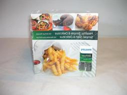 NEW Philips Air Fryer 150 Recipes Healthy Simple & Delicious