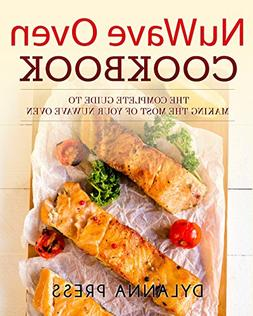 NuWave Oven Cookbook: The Complete Guide to Making the Most