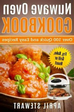 Nuwave Oven Cookbook: Over 100 Quick and Easy Recipes: Fry,