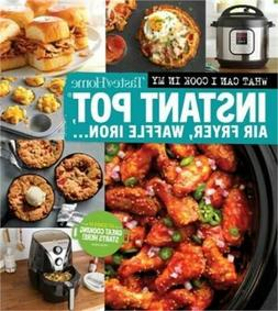 Taste of Home What Can I Cook in My Instant Pot, Air Fryer,