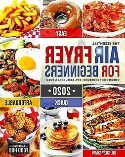 The Essential Air Fryer Cookbook for Beginners #2020: 5-Ingr