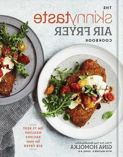 The Skinnytaste Air Fryer Cookbook The 75 Best Healthy Recip