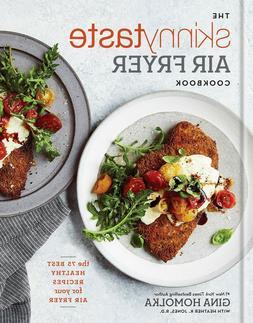 The Skinnytaste Air Fryer Cookbook Gina Homolka The 75 Best